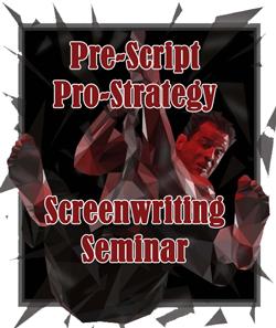 Pre-Script Pro-Strategy Screenwriting Seminar